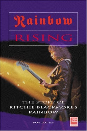 9781900924313: Rainbow Rising : The Story of Ritchie Blackmore's Rainbow