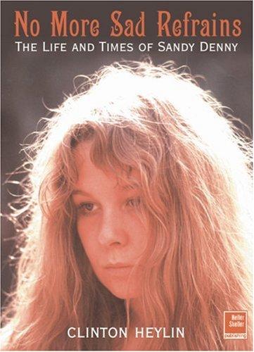 9781900924351: No More Sad Refrains: The Life and Times of Sandy Denny
