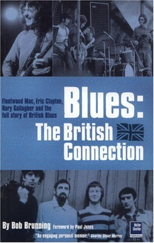 9781900924412: Blues: The British Connection: The Stones, Clapton, Fleetwood Mac and the Story of Blues in Britain