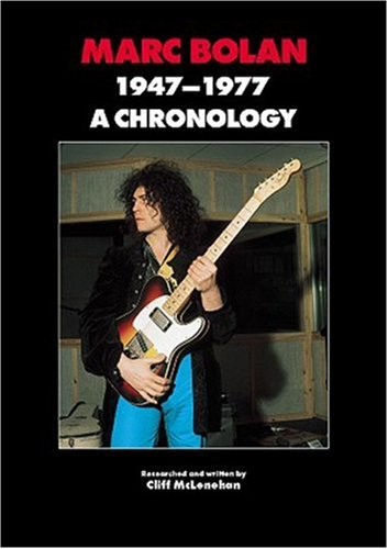 Marc Bolan and T Rex: A Chronology by Cliff McLenehan: Helter ...