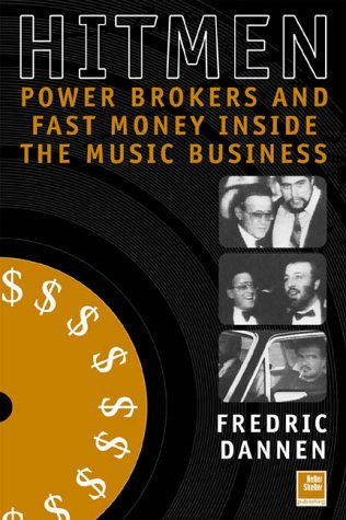 9781900924542: Hit Men: Powerbrokers and Fast Money Inside the Music Business
