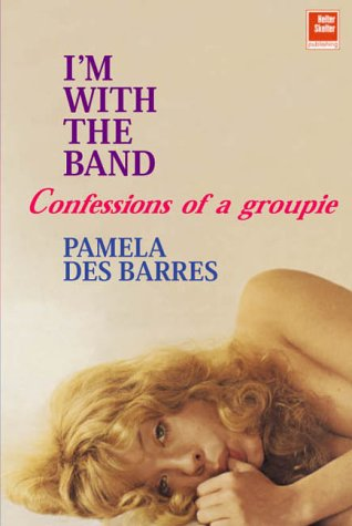 9781900924559: I'm with the Band: Confessions of a Groupie