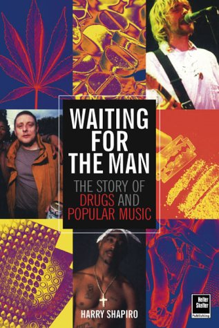 9781900924580: Waiting For The Man: The Story of Drugs and Popular Music