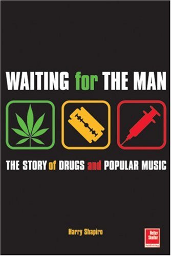 9781900924580: Waiting for the Man: The Story of Drugs and Popula