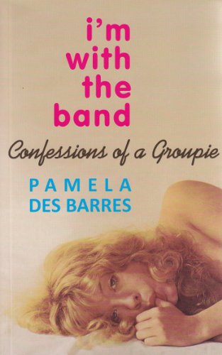 9781900924610: I'm with the Band: Confessions of a Groupie ~Updated Edition