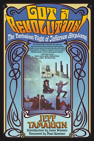 "9781900924788: Got a Revolution!: The Turbulent Flight of ""Jefferson Airplane"""