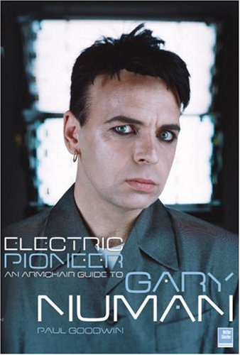 9781900924955: Electric Pioneer: An Armchair Guide to Gary Numan