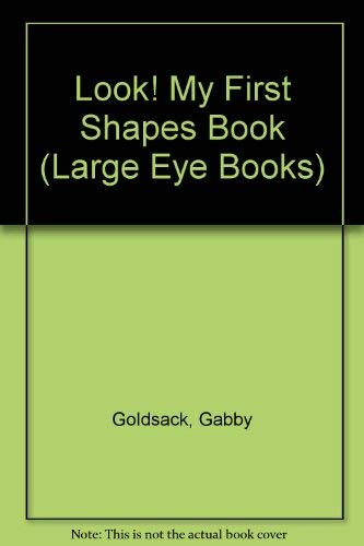 Look! My First Shapes Book (Large Eye Books): Goldsack, Gabby