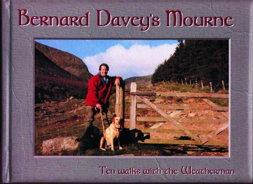 Bernard Davey's Mourne: 10 Walks with the Weatherman: Davey, Bernard
