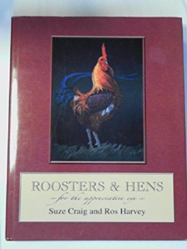 Roosters & Hens. For the appreciative eye