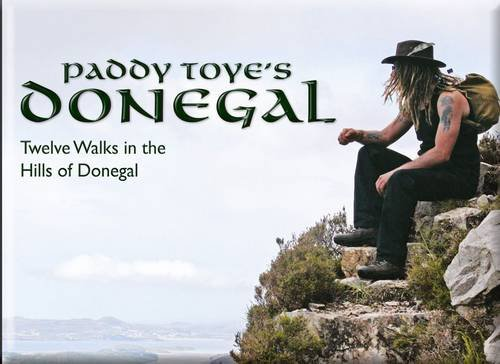 9781900935883: Paddy Toye's Donegal: Twelve Walks in the Hills of Donegal