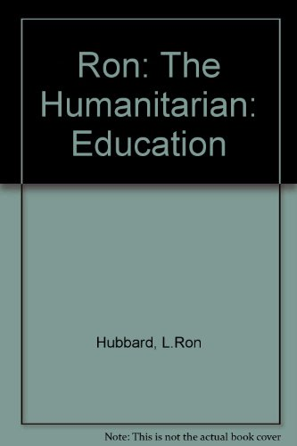 Ron: The Humanitarian: Education (1900944286) by Hubbard, L.Ron