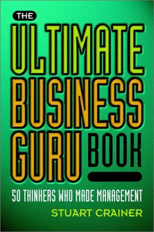 9781900961592: The Ultimate Business Guru Book: 50 Thinkers Who Made Management (Ultimates)
