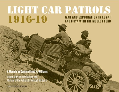 9781900971157: Light Car Patrols 1916-19: War and Exploration in Egypt and Libya with the Model T Ford