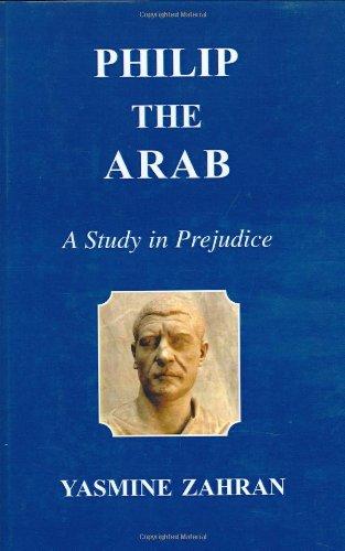 9781900988285: Philip the Arab: A Study in Prejudice