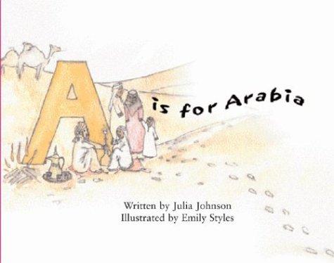 A Is For Arabia: Julia JOHNSON; Emily