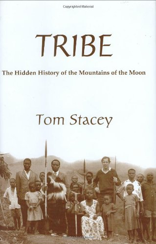 9781900988766: Tribe: The Hidden History of the Mountains of the Moon