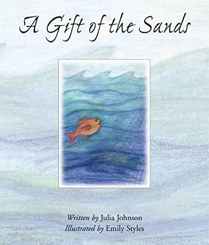 A Gift Of The Sands: Julia Johnson; Illustrator-Emily