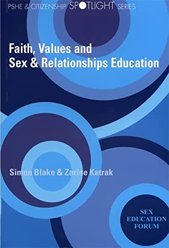 Faith, Values and Sex & Relationships Education: Blake, Simon; Katrak, Zarine