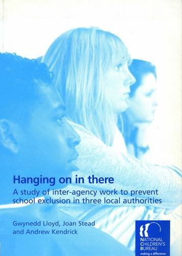 9781900990684: Hanging on in There: A Study of Inter-agency Work to Prevent School Exclusion in Three Local Authorities