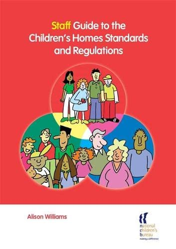 Staff Guide to the Children's Homes Standards and Regulations: Williams, Alison