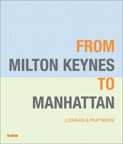From Milton Keynes to Manhattan: Bullivant, Lucy; McCorquodale, Duncan