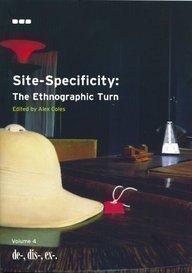 Site-Specificity -The Ethnographic Turn: De-, Dis-, Ex-,