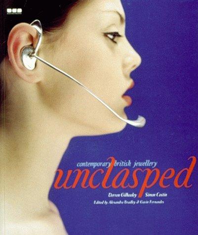 Unclasped, Contemporary British Jewellery: Costin, Simon, Fernandes,
