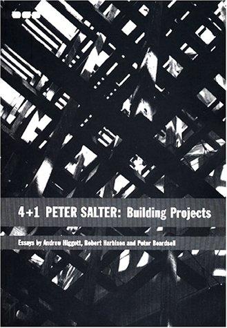 4 + 1 Peter Salter, Building Projects: Andrew Higgot; Peter