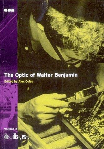 9781901033410: The Optic of Walter Benjamin, Vol. 3: De-, Dis-, Ex-