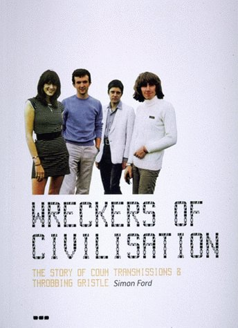 9781901033601: Wreckers of Civilisation: The Story of Coum Transmissions & Throbbing Gristle