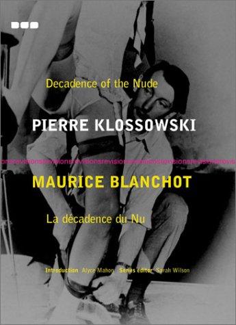 Decadence of the Nude / La Decadence: Klossowski, Pierre; Blanchot,