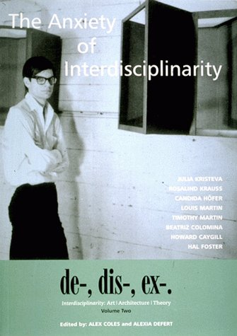 9781901033755: Anxiety of Interdisciplinarity: De-, Dis-, Ex-