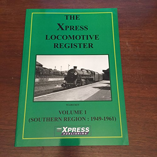 The Xpress Locomotive Register: Southern Railway v.: Becket, W.S.