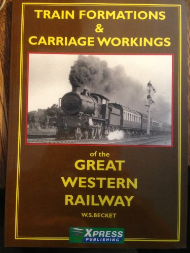 9781901056082: Train Formations and Carriage Workings of the Great Western Railway