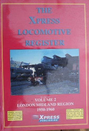 The Xpress Locomotive Register: Allocation of L.M.S.Locomotives: Becket, W.S.