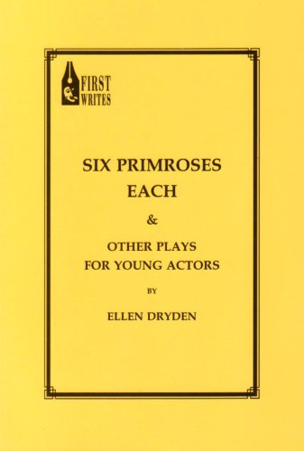 Six Primroses Each: And Other Plays for Young Actors (First Writes Collections) (9781901071016) by Ellen Dryden