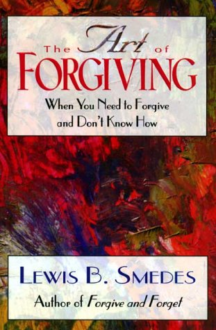 9781901074116: The Art of Forgiving: When You Need to Forgive and Don't Know How