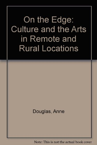 9781901085693: On the Edge: Culture and the Arts in Remote and Rural Locations