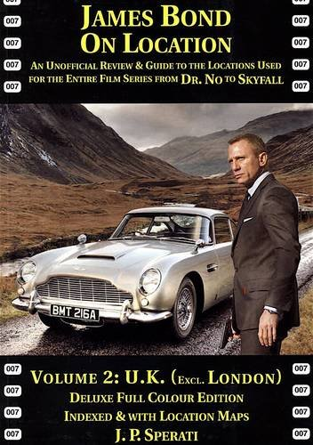 9781901091571: James Bond on Location: U.K. (excluding London) Volume 2: An Unofficial Review & Guide to the Locations Used for the Entire Film Series from Dr. No to Skyfall