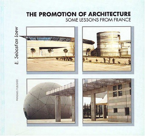 The Promotion of Architecture: Some Lessons from France