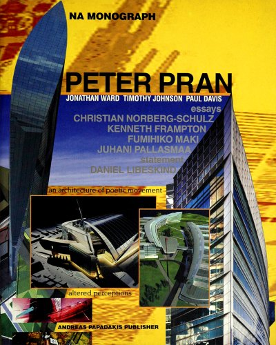 Peter Pran: An Architecture of Poetic Movement: Introduction-Kenneth Frampton; Foreword-Christian