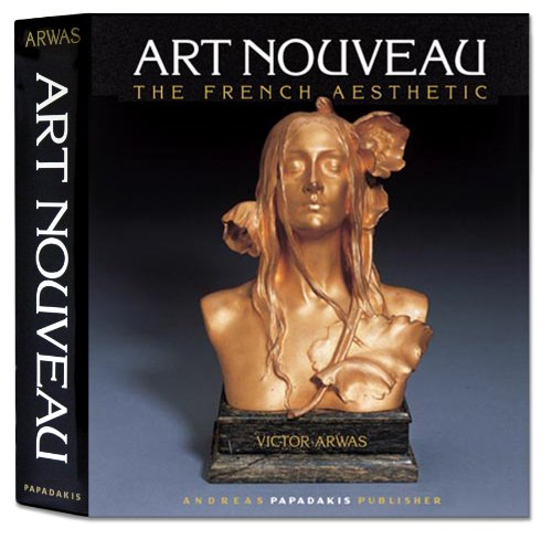 Art Nouveau: The French Aesthetic: Victor Arwas,