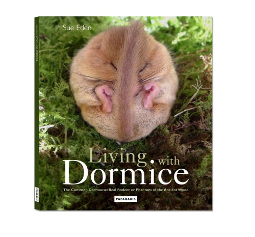 9781901092790: Living with Dormice: The Common Dormouse, Real Rodent or Phantom of the Ancient Wood