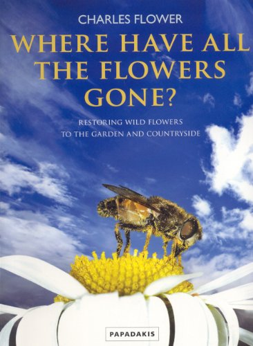 9781901092820: Where Have All the Flowers Gone: Restoring Wildflowers to the Garden and Countryside