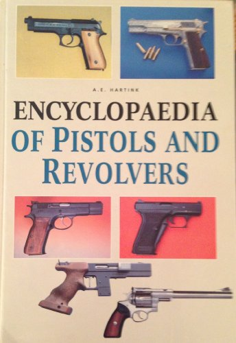 9781901094107: Encyclopedia of Pistols and Revolvers