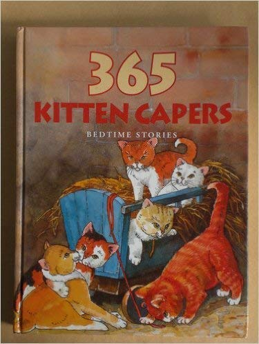 365 Kitten Capers Bed Time Stories