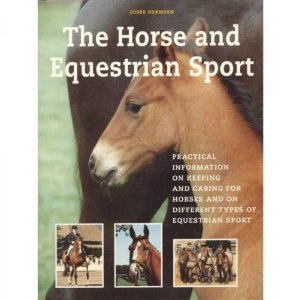 9781901094480: The Horse and Equestrian Sport: Practical Information on Keeping and Caring for Horses and on Different Types of Equestrian Sport
