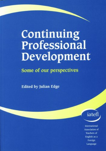 Continuing Professional Development: Some of our Perspectives: IATEFL Speakers