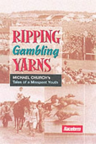 9781901100686: Ripping Gambling Yarns: Tales of a Misspent Youth